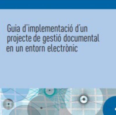 """El Departament de Cultura de la Generalitat publica una """"Guia d'implementació d'un projecte de gestió documental en un entorn electrònic"""""""