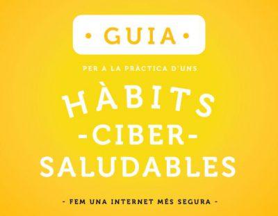 """""""Practica els hàbits cibersaludables"""", una campanya de conscienciació sobre la seguretat a Internet"""