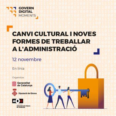 """Les """"Noves formes de treballar a l'administració"""" protagonitzen la segona sessió dels Moments Govern Digital"""